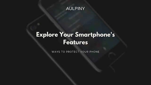 Explore Your Smartphone's Features