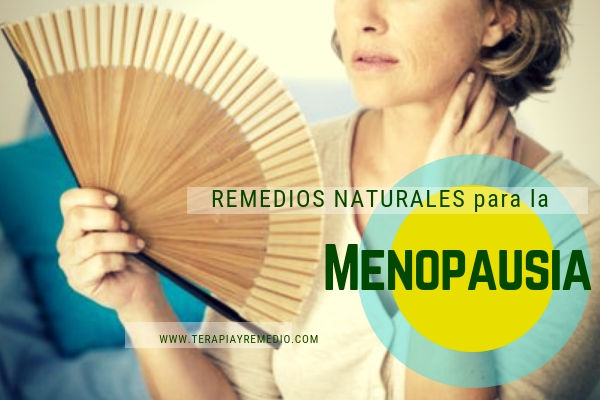 Remedios naturales menopausia o climaterio
