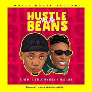 [Music] DJ Asap x Mad Lion x Bella Shmurda – Hustle No Be Beans