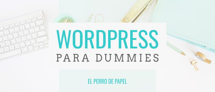 Wordpress para Dummies: Primeros pasos en Wordpress.org