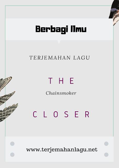 terjemahan-lagu-the-chainsmoker-closer