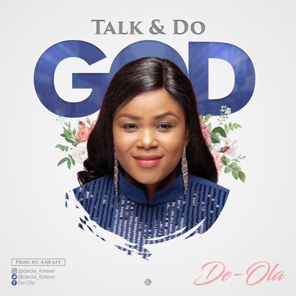 MUSIC: De-Ola — Talk And Do God