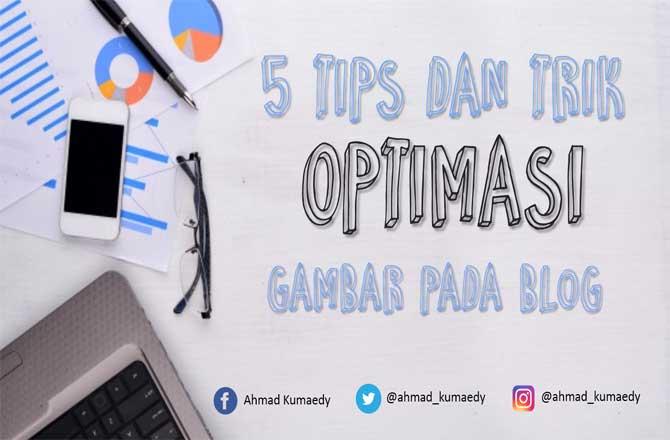 5 Tips dan Trik Optimasi Gambar pada Blog