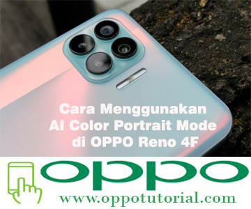 Cara Menggunakan AI Color Portrait Mode di OPPO Reno 4F