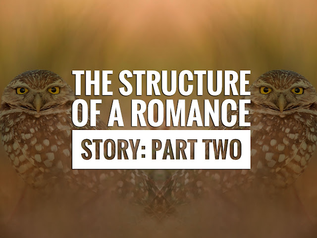 The Structure of a Romance Story: Part Two