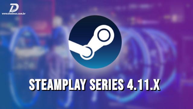 SteamPlay Proton série 4.11-x recebe várias melhorias