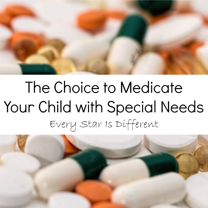 The Choice to Medicate Your Special Needs Child