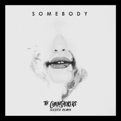 Sleuth Remixes The Chainsmokers's Hit 'Somebody'