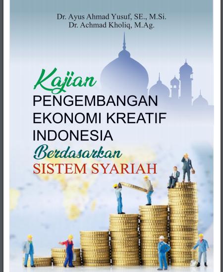 Buku Kajian Pengembangan Ekonomi Kreatif Indonesia Berdasarkan Sistem Syariah (Download PDF Gratis !!!!)