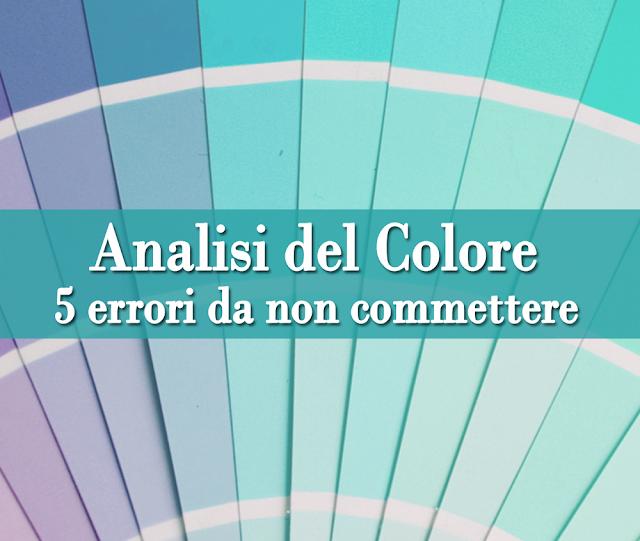 Analisi del Colore: 5 errori da non commettere!