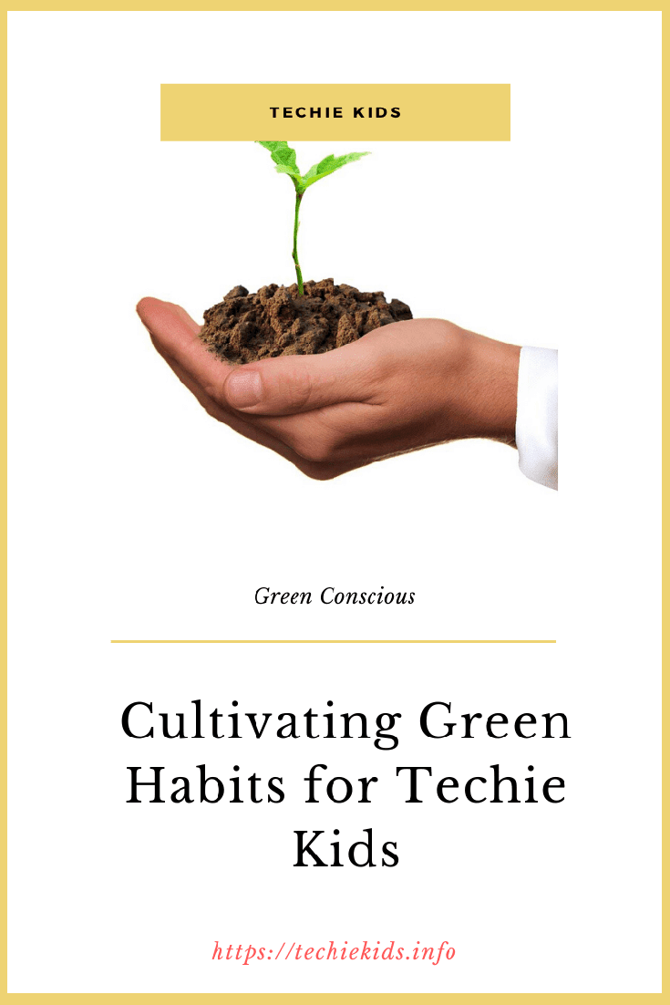 Green Habits for Techie Kids