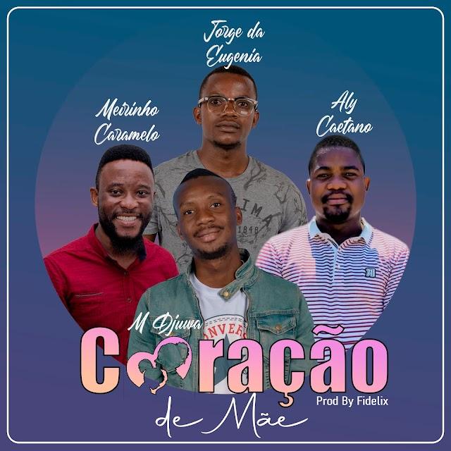 M`djuwa, Meirinho Caramelo, Jorge da Eugenia & Aly Caetano - Coração de Mãe [Prod. Fidelix] [Afro Pop] (2021)