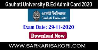 Gauhati University B.Ed Admit Card 2020