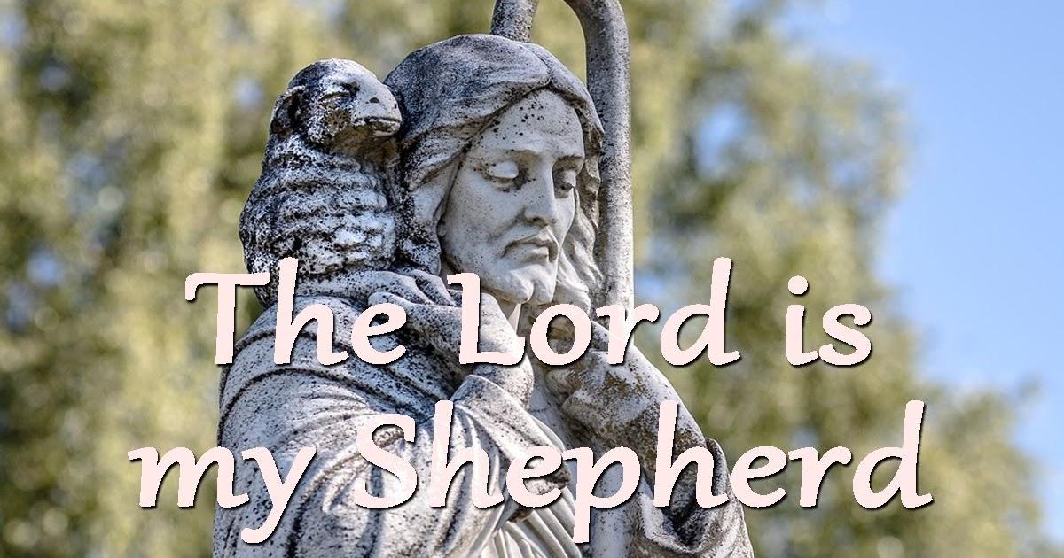 The Lord Is My Shepherd Egan Godsongs Net