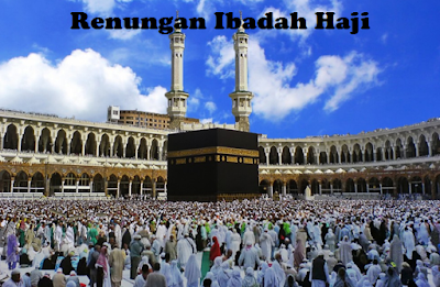 Renungan Haji: Halal Untuk Kami Haram Untuk Tuan