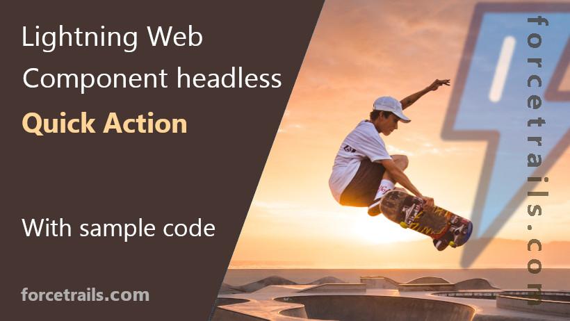 Lightning web component headless Quick Action
