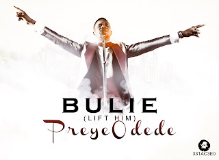 LYRICS + Meaning: Preye Odede - Bulie (Lift Him Up)