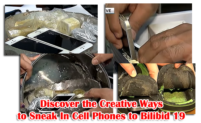 Discover the Creative Ways to Sneak In Cell Phones to Bilibid 19