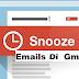 Cara Menunda Email di Gmail dengan fitur Snooze Emails