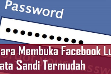 Cara Melihat Kata Sandi Facebook Sendiri yang Lupa Terbaru 2021
