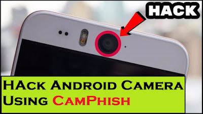 How to Hack Android Cam using CamPhish Tool  New Pentesting Tool for Exploit Camera