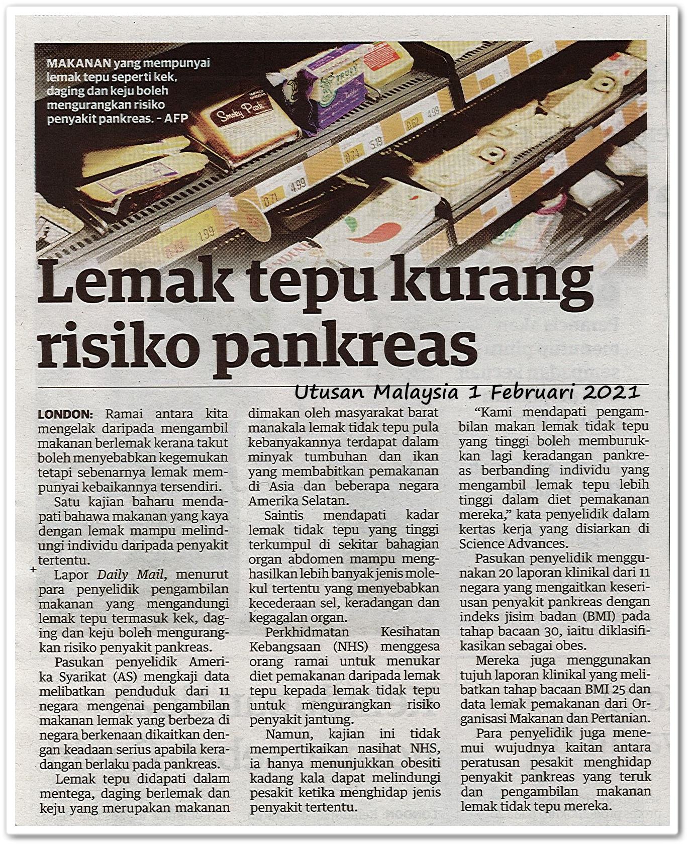 Lemak tepu kurang risiko pankreas - Keratan akhbar Utusan Malaysia 1 Februari 2021