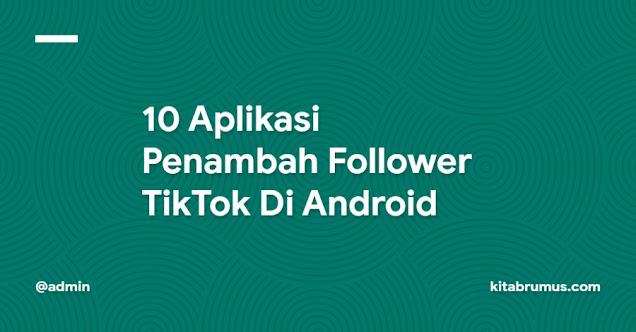 aplikasi penambah follower tiktok