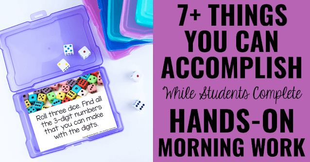 """Photo of dice task card in purple box with text, """"7+ Things You Can Accomplish While Students Complete Hands-On Morning Work."""""""
