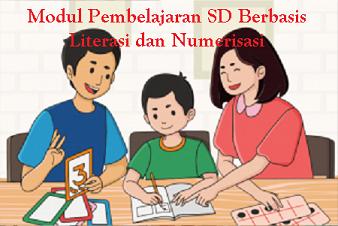 Modul Pembelajaran SD Berbasis Literasi dan Numerisasi