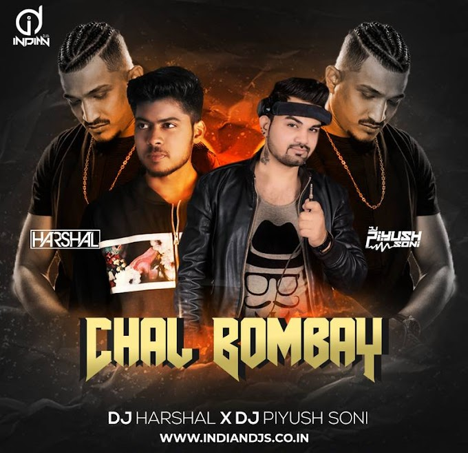 Chal Bombay (Remix) - DJ Harshal & DJ Piyush Soni INDIANDJS 320Kbps