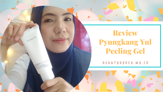 Review Pyungkang Yul Peeling Gel