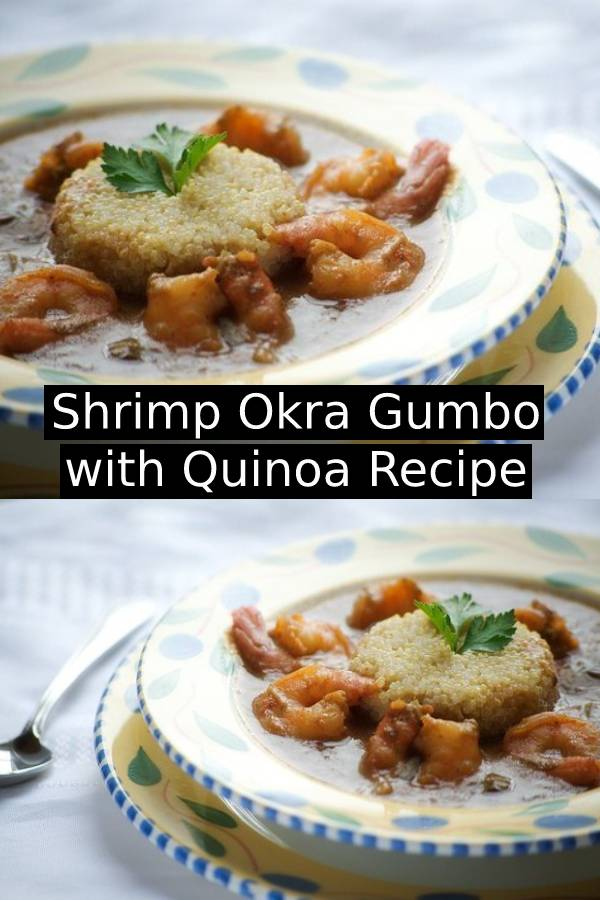 Shrimp Okra Gumbo with Quinoa Recipe #gumbo #sidedish #dish #maindish #shrimp #shrimprecipe #easysouprecipe #easydinnerrecipe