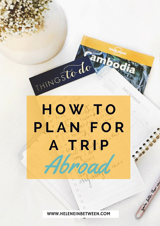 How to Plan for a Trip Abroad #traveltips