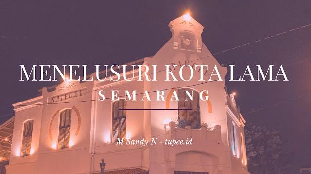 Menelusuri Kota Lama Semarang Rasa Eropa