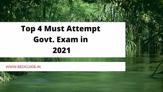 Top 4 Must Attempt Government Exams in 2021