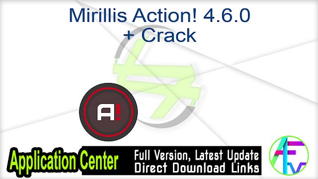 Mirillis Action! 4.6.0 + Crack