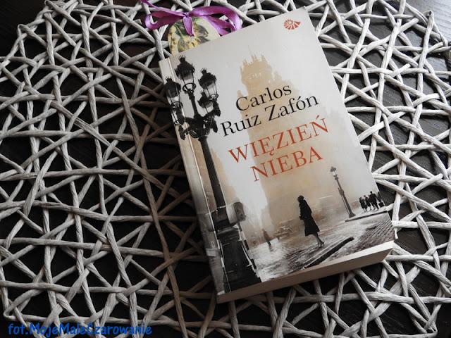 """""""Więzień nieba"""" Carlos Ruiz Zafón - zaproszenie do czytania - CZYTAJ DALEJ"""