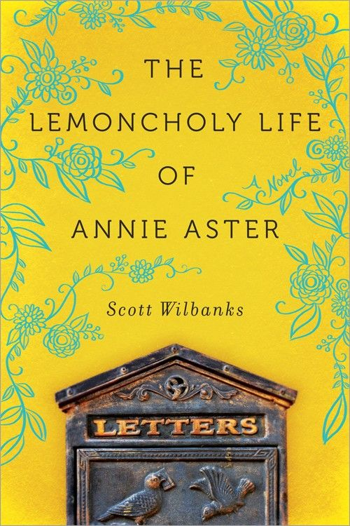 Interview with Scott Wilbanks, author of The Lemoncholy Life of Annie Aster