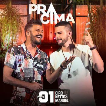 CD EP Pra Cima! Pt 1 – Ciro Netto e Manuel (2019)