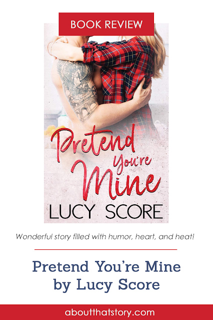 Book Review: Pretend You're Mine by Lucy Score | About That Story
