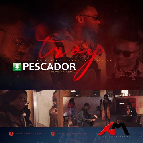 Troy Feat. Valter Artístico - Pescador (Prod. Friend Studio)