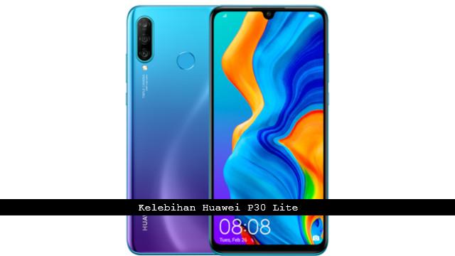 Kelebihan smartphone Huawei P30 Lite (2019)