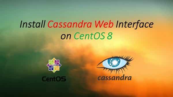 Install Cassandra Web Interface on CentOS / RHEL 8