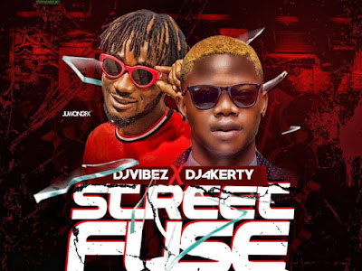 DOWNLOAD MIXTAPE: Dj 4kerty X Dj Vibez - Street Fuse Mixtape
