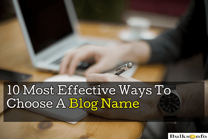 10 Most Effective Ways To Choose A Blog Name