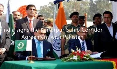 India signs the Kartarpur Sahib Corridor Agreement with Pakistan