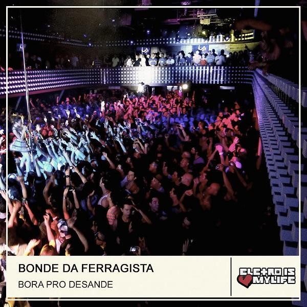 Bonde da Ferragista - Bora Pro Desande (Original Remix)
