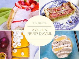 140 recettes avec les fruits du mois d'avril