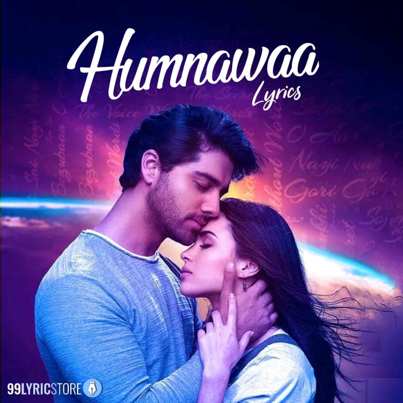 """Humnawaa Lyrics :- Feel the fire of love in this love season by Humnawaa Song from legend A.R. Rahman's music album """"99Songs"""" which is very beautifully sung by Armaan Malik, A.R Rahman and Shashaa Tirupati. Music of this song given by great musician A.R. Rahman while this beautiful track Humnawaa lyrics has penned by Dilshaad Shabbir Shaikh. This song is presented by Sony Music India label."""