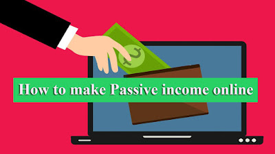 how to make passive income, how to make passive income online, how to make money online,passive income,make money online,passive income online,passive income ideas,make passive income